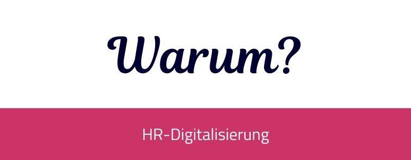 Warum HR digitalisieren?